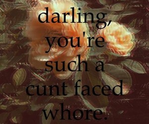 cunt, darling, and rose image