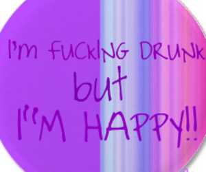 drunk, happy, and typography image