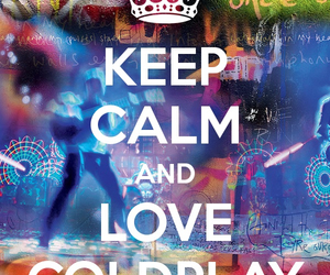 coldplay, keep calm, and love image