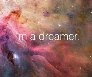dreamer, Dream, and text image