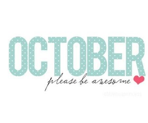 october, awesome, and please image