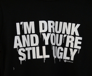 alcohol, drunk, and ugly image