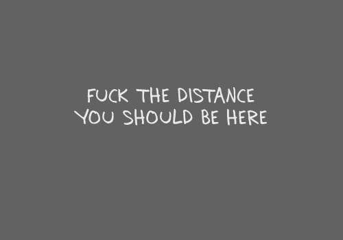 distance, here, and love image