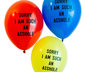 balloons, asshole, and sorry image