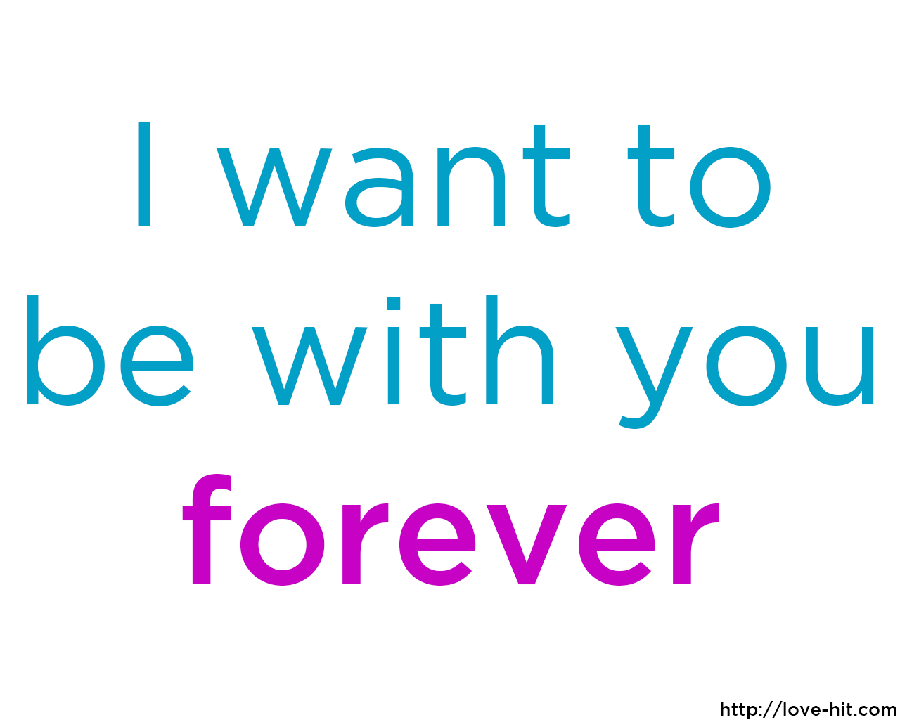 I Want To Be With You Forever On We Heart It