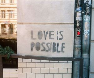love, possible, and quotes image