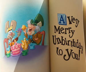 alice in wonderland, unbirthday, and text image