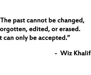 quote, wiz khalifa, and past image