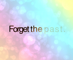 past, forget, and text image
