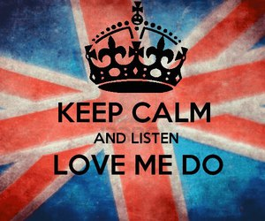 love me do, the beatles, and keep calm and image