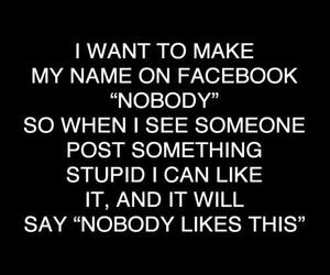 nobody, facebook, and funny image