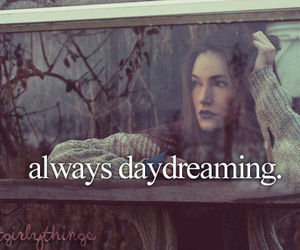 daydreaming, quote, and just girly things image