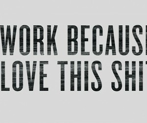 work, love, and quote image