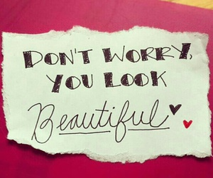 beautiful, quote, and don't worry image