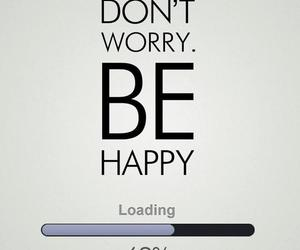 happy, loading, and be happy image