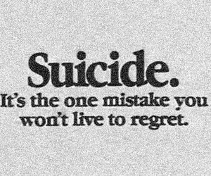 suicide, mistake, and regret image
