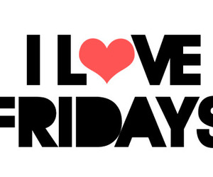 friday, i love, and words image