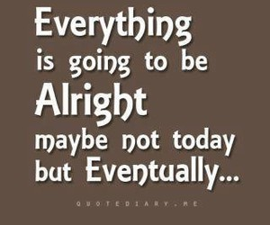 quote, alright, and everything image