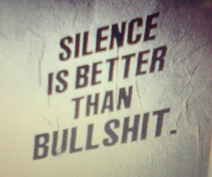silence, quote, and bullshit image