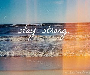quote, stay strong, and beach image
