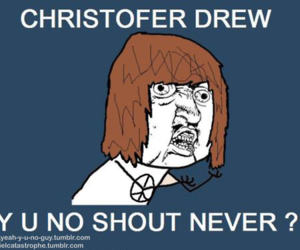 christofer drew, nevershoutnever, and y u no image