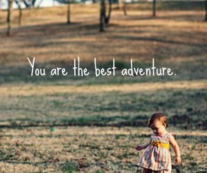 adventure, baby, and quote image