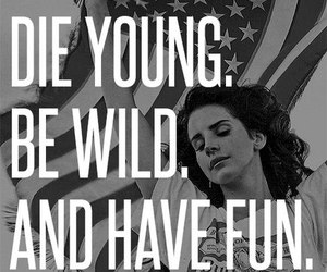 lana del rey, quote, and fun image