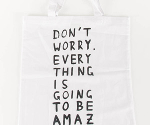 amazing, bag, and dont worry image
