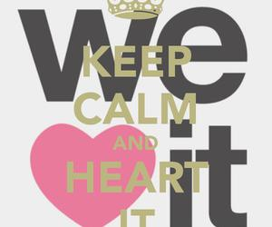 keep calm, we heart it, and heart image