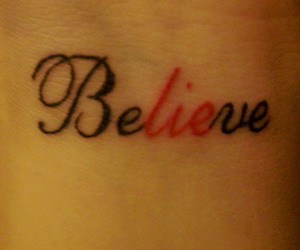 believe, tattoo, and lie image