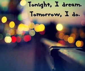 Dream, quotes, and tonight image