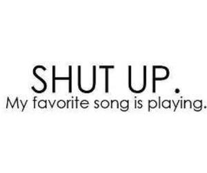 music, song, and shut up image