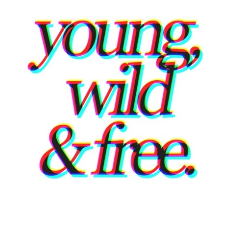 Young Wild And Free Tumblr On We Heart It