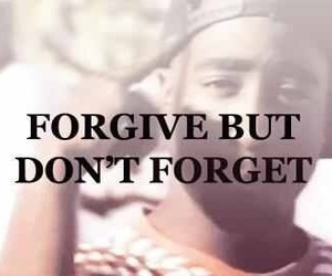forgive, 2pac, and forget image