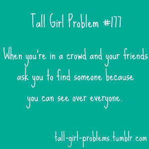 Tall girl problems dating a tall