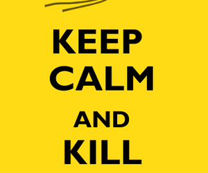 keep calm and kill bill image