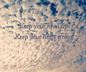 stay, head up, and text image