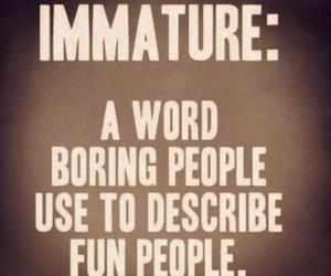 immature, fun, and quote image