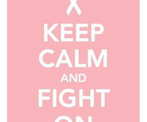 pink, fight, and keep calm image
