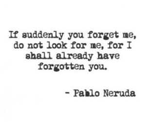 forget, pablo neruda, and poems image