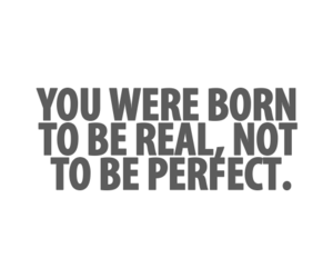 quote, perfect, and real image