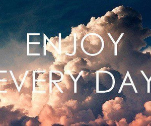 enjoy, sky, and quote image