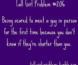 tall, tall girl, and tall girl problem image