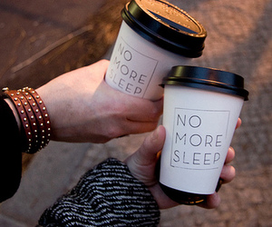 coffee, sleep, and no more sleep image