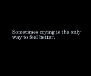 crying, better, and quote image