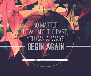 quote, past, and begin image