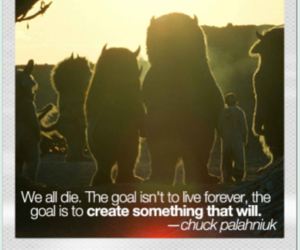 where the wild things are, quote, and chuck palahniuk image