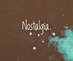 nostalgia, text, and quote image
