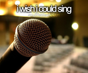 sing, quote, and wish image