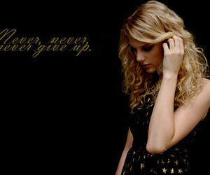Dream, never give up, and Taylor Swift image